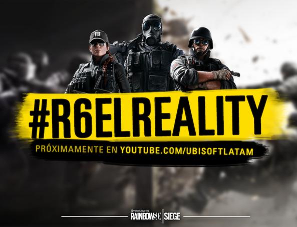 Ubisoft México #R6ELREALITY